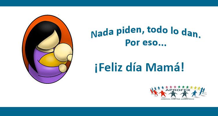¡Feliz día Mamá!